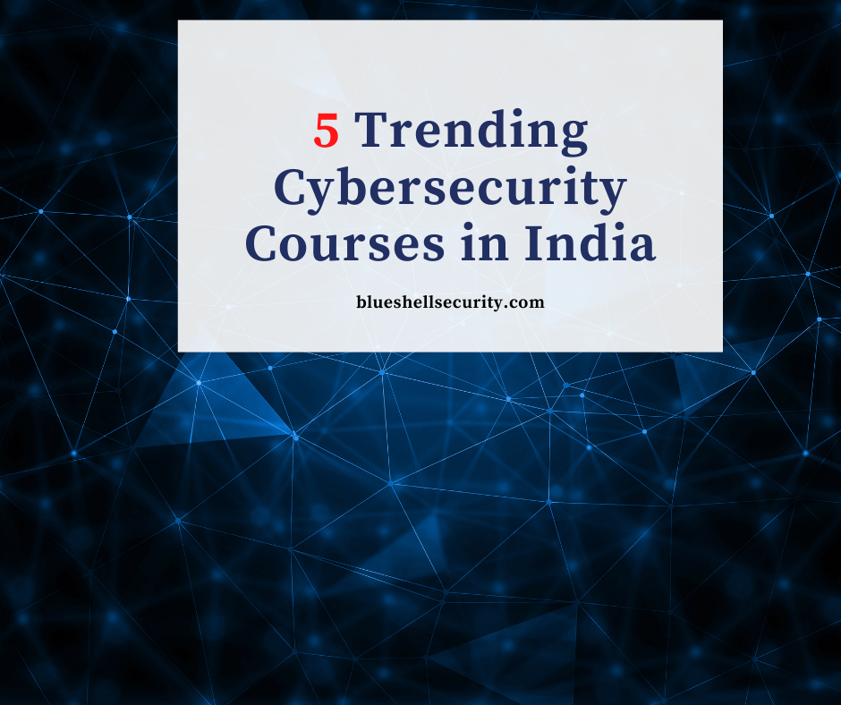 5 cybersecurity courses in India